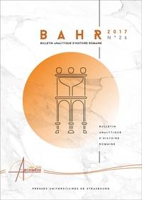 Carole Février et Michel Humm - Bulletin analytique d'histoire romaine N° 26/2017 : .