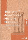 Michel Humm - Bulletin analytique d'histoire romaine Tome 22, 2013 : .