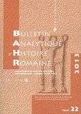 Michel Humm - Bulletin analytique d'histoire romaine Tome 23, 2014 : .