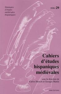 Carlos Heusch et Georges Martin - Cahiers d'études hispaniques médiévales N° 29/2006 : Réécriture et falsification dans l'Espagne médiévale.