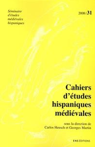 Carlos Heusch et Georges Martin - Cahiers d'études hispaniques médiévales N° 31/2008 : La parole des rois (couronne d'Aragon et de Castille, XIIIe-XVe siècles) - Regards croisés sur la glose au Moyen Age.