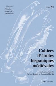 Carlos Heusch et Georges Martin - Cahiers d'études hispaniques médiévales N° 32/2009 : El cambio sintactico en espanol medieval y clasico - Sistema, entorno social y periodizacion.