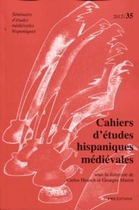 Carlos Heusch et Georges Martin - Cahiers d'études hispaniques médiévales N° 35/2012 : .