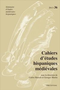 Carlos Heusch et Georges Martin - Cahiers d'études hispaniques médiévales N° 36/2013 : Les sept infants de Lara : l'histoire face à la légende.
