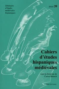 Carlos Heusch - Cahiers d'études hispaniques médiévales N° 39/2016 : Penser le genre dans la péninsule ibérique au Moyen Age.