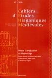 Carlos Heusch et Yáñez maria Díez - Cahiers d'études hispaniques médiévales N° 41/2018 : Penser la traduction au Moyen Age.