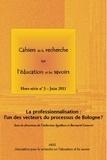 Catherine Agulhon et Bernard Convert - Cahiers de la recherche sur l'éducation et les savoirs Hors Serie N°3, Juin : La professionnalisation : l'un des vecteurs du processus de Bologne ?.