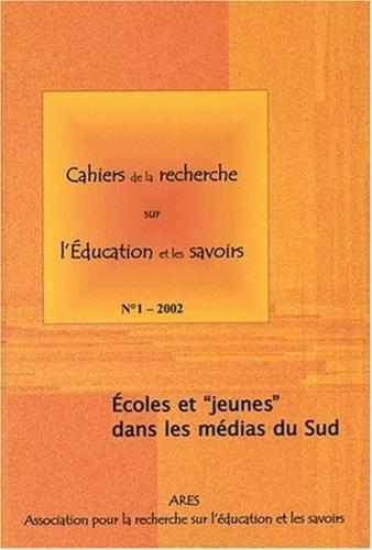 """Laurence Proteau et  Collectif - Cahiers de la recherche sur l'éducation et les savoirs N° 1/2002 : Ecoles et """"jeunes"""" dans les médias du Sud."""