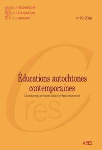Marie Salaün et Bruno Baronnet - Cahiers de la recherche sur l'éducation et les savoirs N° 15/2016 : Educations autochtones contemporaines.