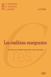 Géraldine Farges et Pierre Guidi - Cahiers de la recherche sur l'éducation et les savoirs N° 17/2018 : Les conditions enseignantes - Politiques éducatives, statuts sociaux et reconfigurations du travail.