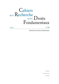 Jean-Manuel Larralde et Dominique Custos - Cahiers de la Recherche sur les Droits Fondamentaux N°14/2016 : Urbanisme et droits fondamentaux.