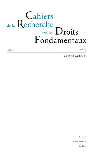 Juliette Lecame et Dominique Custos - Cahiers de la Recherche sur les Droits Fondamentaux N° 16/2018 : Les partis politiques.