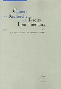 Gilles Armand et Claude Durand-Prinborgne - Cahiers de la Recherche sur les Droits Fondamentaux N° 4, 2005 : Quel avenir pour la laïcité cent ans après la loi de 1905 ?.