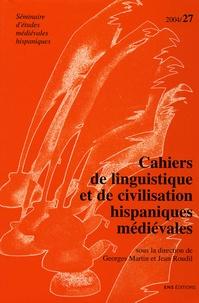 Georges Martin et Jean Roudil - Cahiers de linguistique et de civilisation hispaniques médiévales N° 27, 2004 : .