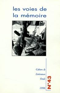 Geneviève Calame-Griaule et Nicole Belmont - Cahiers de Littérature Orale N° 43, 1998 : Les voies de la mémoire.