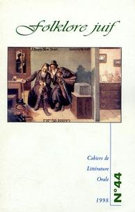Geneviève Calame-Griaule et Ioana Andreesco - Cahiers de Littérature Orale N° 44, 1998 : Folklore juif.