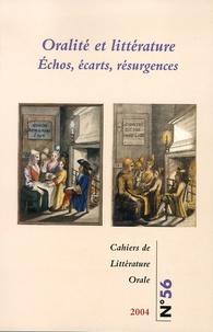 Geneviève Calame-Griaule - Cahiers de Littérature Orale N° 56 : Oralité et littérature - Echos, écarts, résurgences.