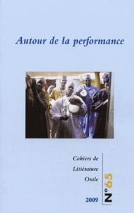 Ursula Baumgardt et Sandra Bornand - Cahiers de Littérature Orale N° 65/2009 : Autour de la performance.