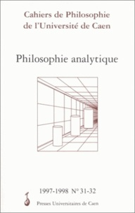 Pascal Engel - Cahiers de philosophie de l'Université de Caen N°31-32/1997-1998 : Philosophie analytique.