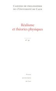 Ivahn Smadja - Cahiers de philosophie de l'Université de Caen N° 45 : Réalisme et théories physiques.