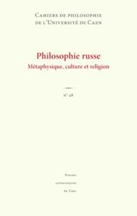 Jérôme Laurent et Michel Niqueux - Cahiers de philosophie de l'Université de Caen N° 48 : Philosophie russe - Métaphysique, culture et religion.