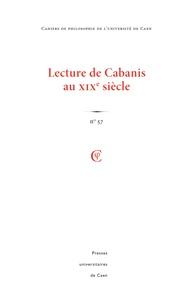 Laurent Clauzade et Mariana Saad - Cahiers de philosophie de l'Université de Caen N° 57/2020 : Lectures de Cabanis au XIXe siècle.