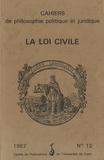 Simone Goyard-Fabre - Cahiers de philosophie politique et juridique N° 12/1987 : La loi civile.