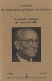 Simone Goyard-Fabre - Cahiers de philosophie politique et juridique N° 17/1990 : La pensée politique de Hans Kelsen.