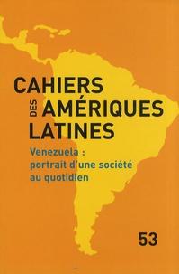 Sandrine Revet - Cahiers des Amériques latines N° 53/2006/3 : Venezuela : portrait d'une société au quotidien.