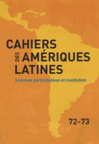 IHEAL - Cahiers des Amériques latines N° 72 : .