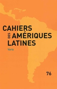 IHEAL - Cahiers des Amériques latines N° 76 : Varia.