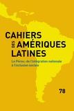 IHEAL - Cahiers des Amériques latines N° 78/2015 : Le Pérou : de l'intégration nationale à l'inclusion sociale.