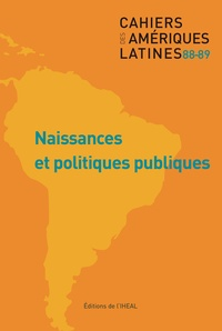 IHEAL - Cahiers des Amériques latines N° 88-89/2018 : Naissances et politiques publiques.