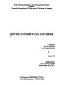 Marie-Anne Mochet et Françoise Claquin - Cahiers du français contemporain N° 3/1996 : Hétérogénéité en discours.