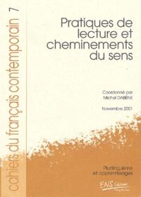 Michel Dabène - Cahiers du français contemporain N° 7, Novembre 2001 : Pratique de lecture et cheminements du sens.