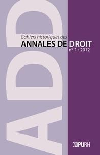 Cahiers historiques des annales de droit N° 1, 2012.pdf