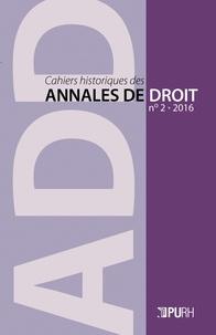 Gilduin Davy et Yves Mausen - Cahiers historiques des annales de droit N° 2/2016 : La Normandie, terre de traditions juridiques.