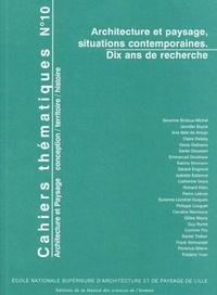 Richard Klein et Philippe Louguet - Cahiers thématiques N° 10 : Architecture et paysage, situations contemporaines - Dix ans de recherche.
