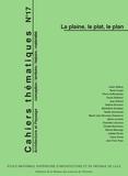 Nicolas Canova et Denis Delbaere - Cahiers thématiques N° 17 : La plaine, le plat, le plan.