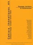 Philippe Béringuier et Magali Bertrand - Cahiers thématiques N° 9 : Paysage, territoire et reconversion.