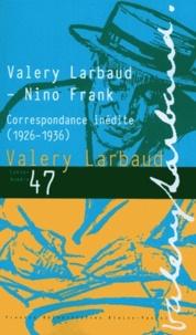 Valery Larbaud et Nino Frank - Cahiers Valery Larbaud N° 47 : Correspondance inédite (1926-1936).