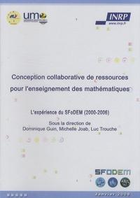 Michelle Joab et Luc Trouche - Conception collaborative de ressources pour l'enseignement des mathématiques - L'expérience du SFoDEM (2000-2006) CD-ROM.