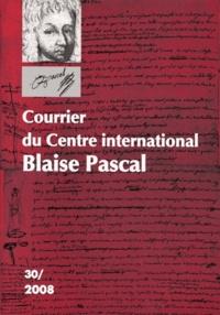 Dominique Descotes et Gilles Proust - Courrier du Centre international Blaise Pascal N° 30, 2008 : .