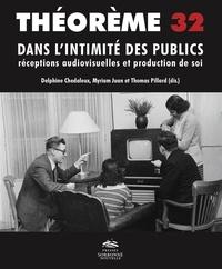 Delphine Chedaleux et Myriam Juan - Dans l'intimité des publics - Réceptions audiovisuelles et production de soi.