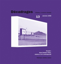 Collectif - Décadrages N° 13/2008 : Anna Sanders Films, cinéma et art contemporain.