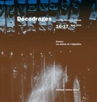 Alain Boillat et François Bovier - Décadrages N° 16-17, Hiver 2010 : Les abîmes de l'adaptation.