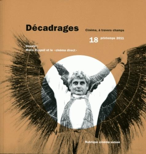 """Alain Boillat et François Bovier - Décadrages N° 18, printemps 201 : Mario Ruspoli et le """"cinéma direct""""."""