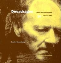 Sylvain Portmann et Charlotte Bouchez - Décadrages N° 25, automne 2013 : Werner Herzog.