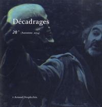 Laure Cordonier et Raphaël Oesterlé - Décadrages N° 28, Automne 2014 : Arnaud Desplechin.