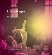 Séverine Graff - Décadrages N° 31, Automne 2015 : Education au cinéma.